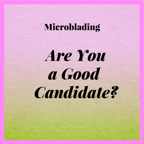 Microblading in Adelaide - Are You a Good Candidate?