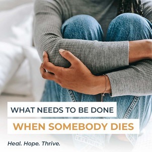 What needs to be done when somebody dies | Balanced Wheel