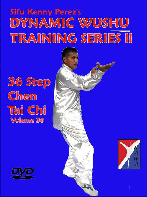 36 Step Chen Tai Chi Chuan