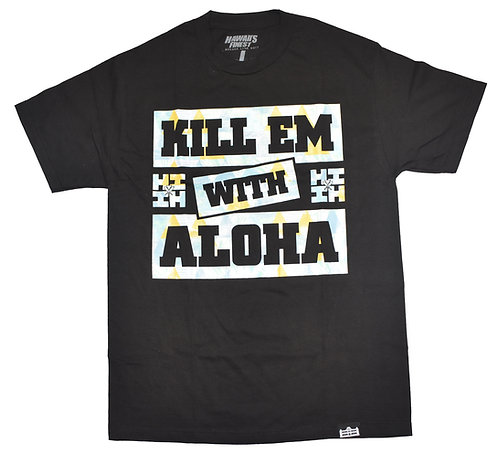 Hawaii's Finest Kill em With Aloha Print