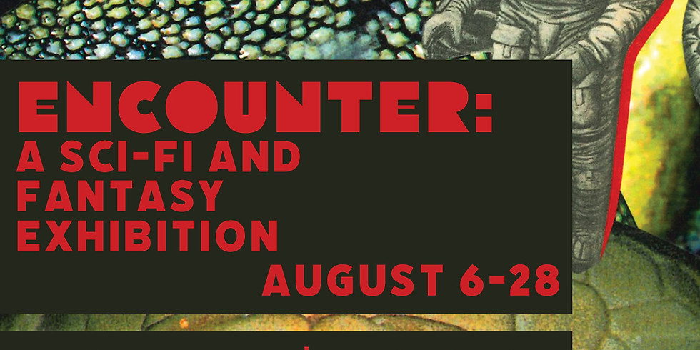 Opening Reception┃Encounter: A Sci-Fi and Fantasy Exhibition