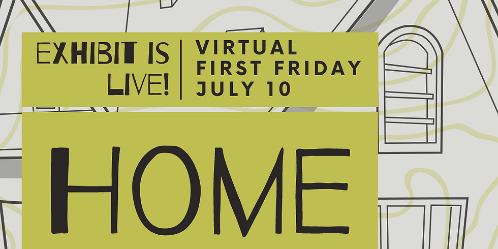 Virtual First Friday: Home