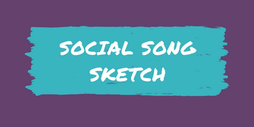 Social Song Sketch