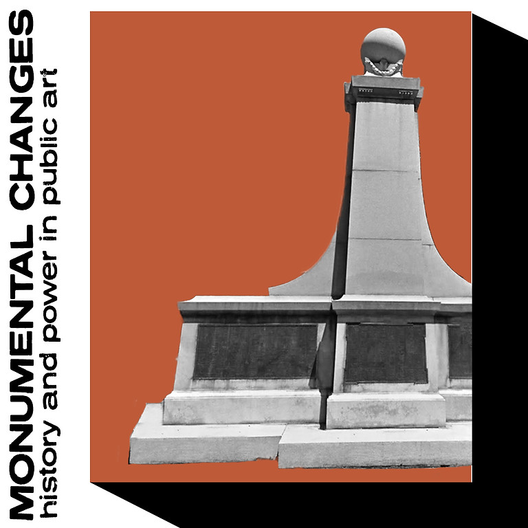 Opening Reception | Monumental Changes: History and Power in Public Art