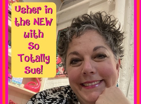 Ushering in the New with So Totally Sue