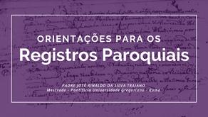 Orientações para os Registros Paroquiais - Pe Ms José Rinaldo da Silva Trajano