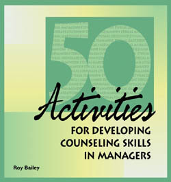 50 Activities for Developing Counseling Skills in Managers - 50DCS