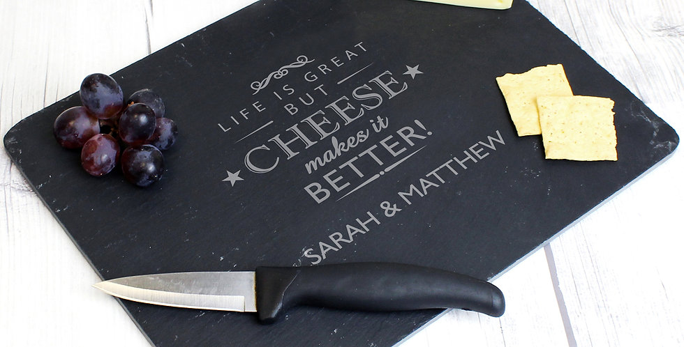Cheese Makes Life Better... Slate Cheese Board