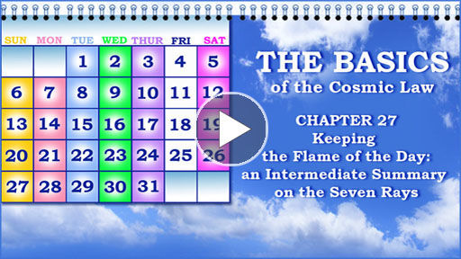 The Basics of the Cosmic Law: The Seven Rays and the Seven Days of the Week