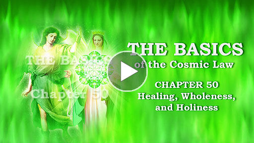 The Basics of the Cosmic Law: Healing