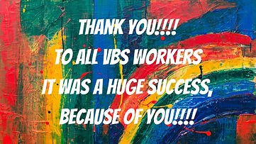 thank you to all vbs workers it wa a huge success, because of you!!!!.jpg