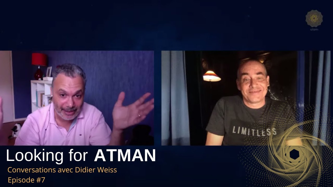 Looking for Atman - Episode #7