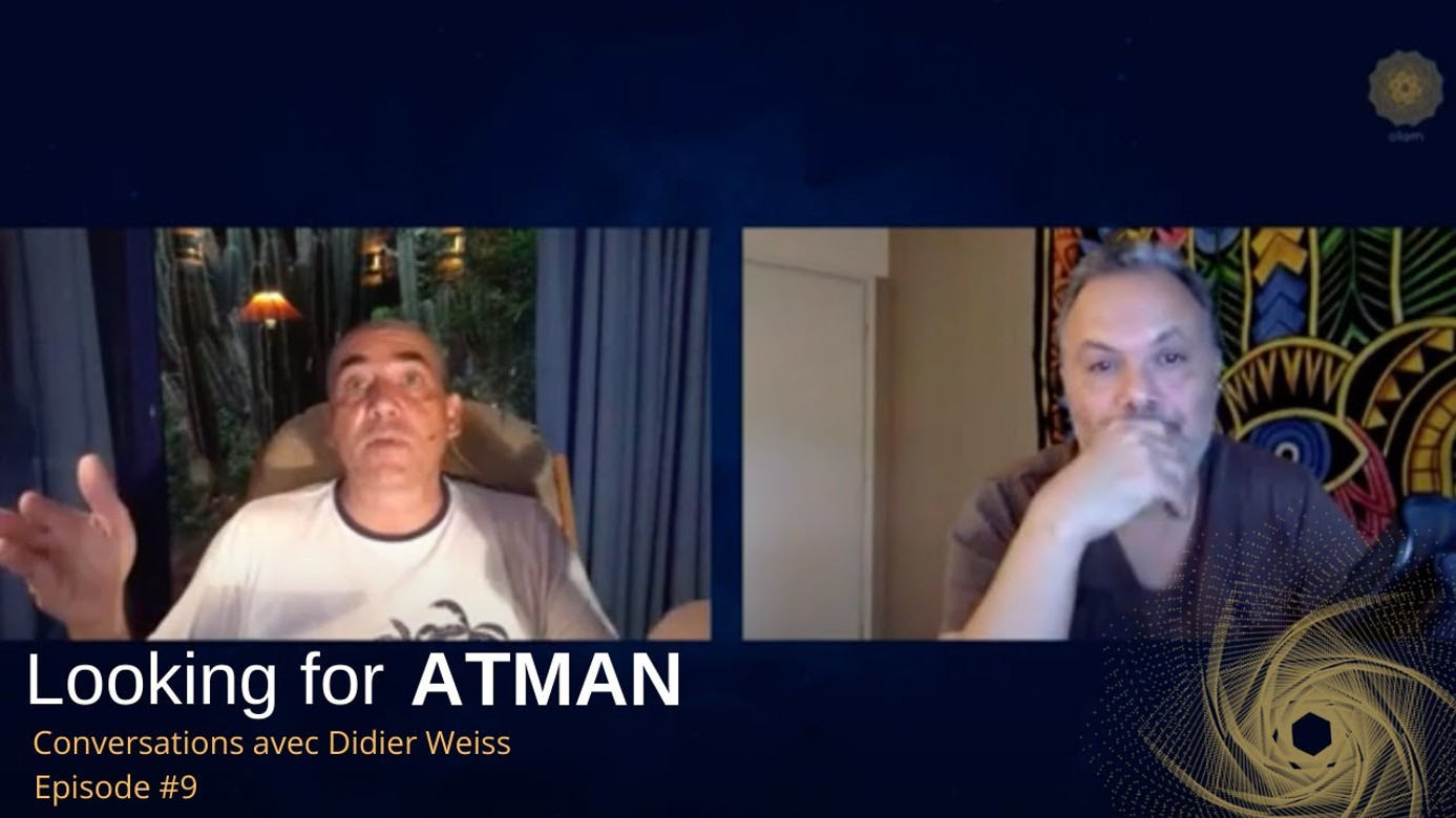 Looking for Atman - Episode #9
