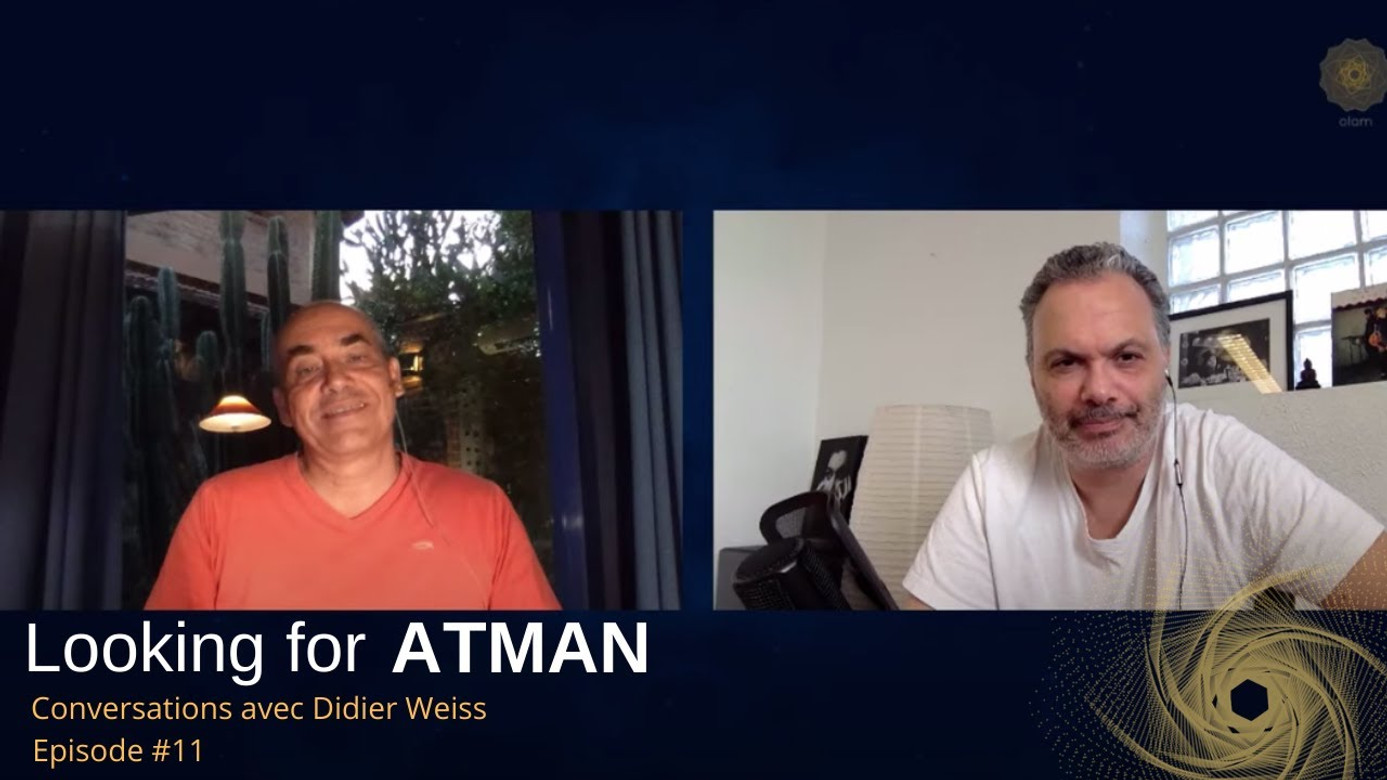 Looking for Atman - Episode #11