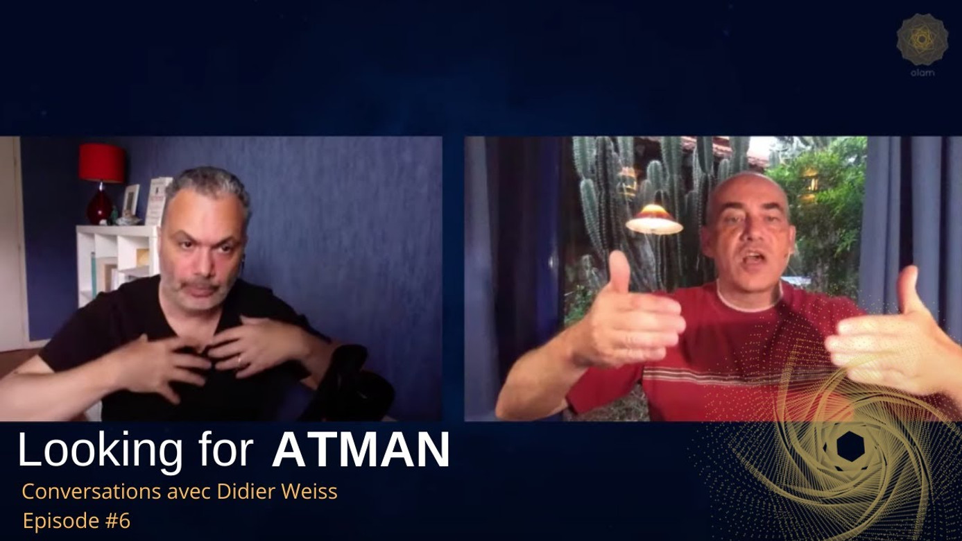 Looking for Atman - Episode #6