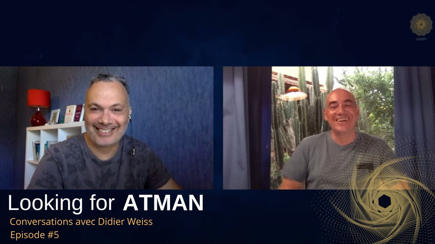Looking for Atman - Episode #5
