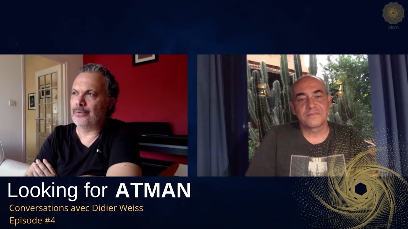 Looking for Atman - Episode #4
