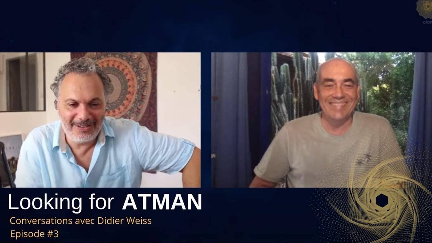Looking for Atman - Episode #3