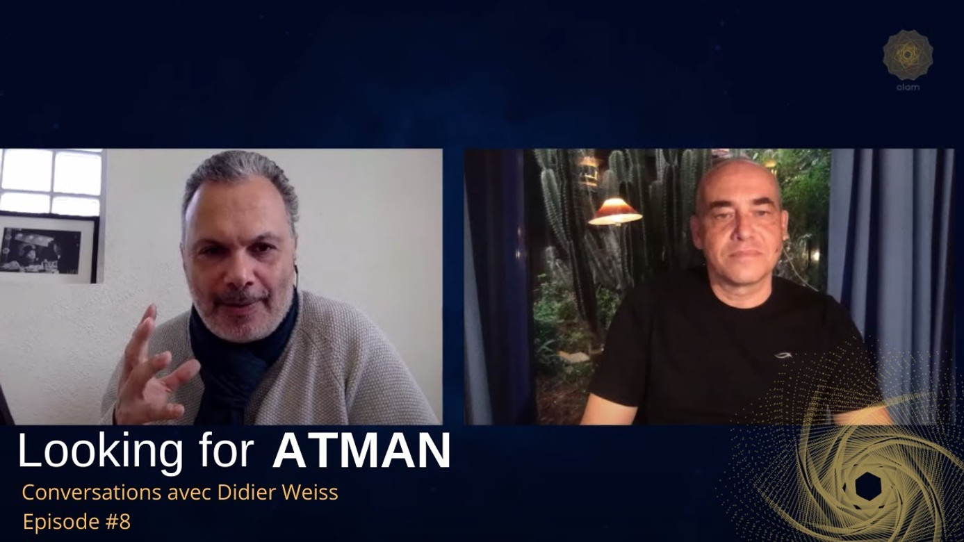 Looking for Atman - Episode #8