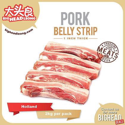 Pork Belly Strip 1 Inch Thick/ 1kg