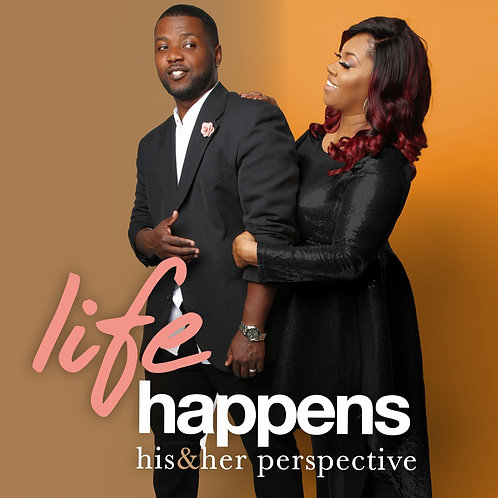 Life Happens : his & her perspective