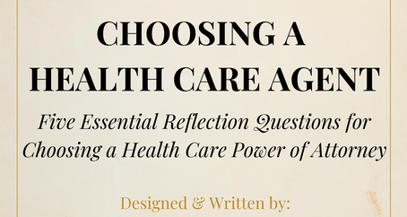 Five Essential Reflection Questions for Choosing A Health Care Agent