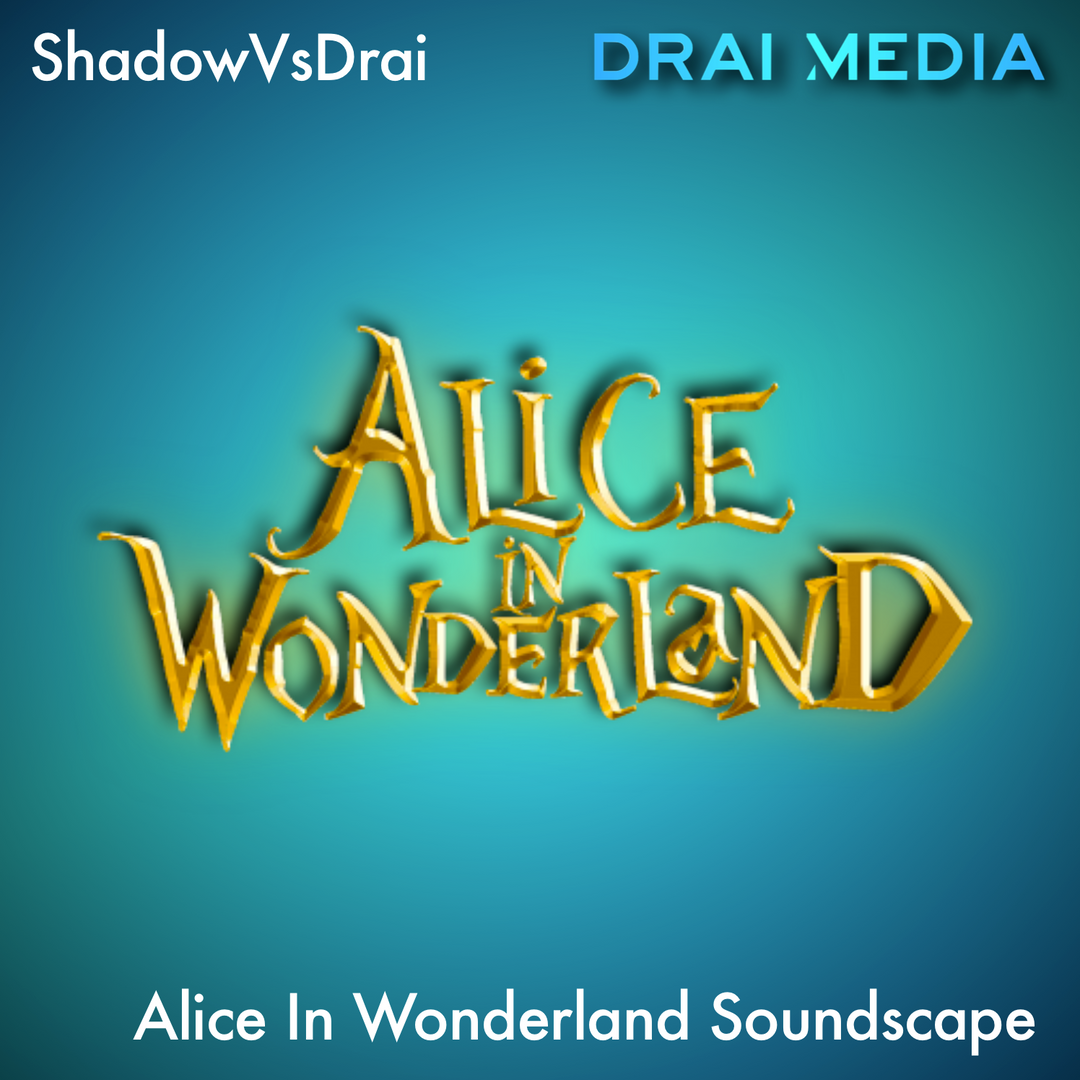 Alice In Wonderland Soundscape