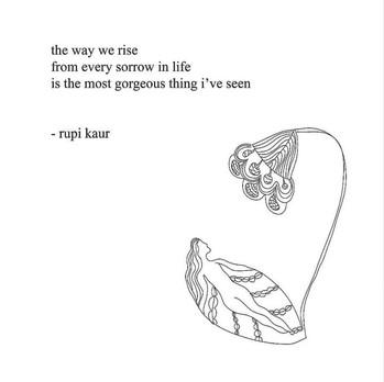 Rising from sorrow by Rupi Kaur