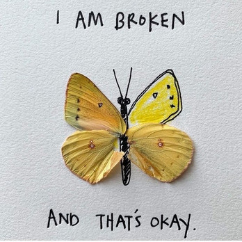 I am broken. And that's ok.