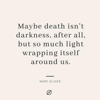 Maybe death isn't darkness