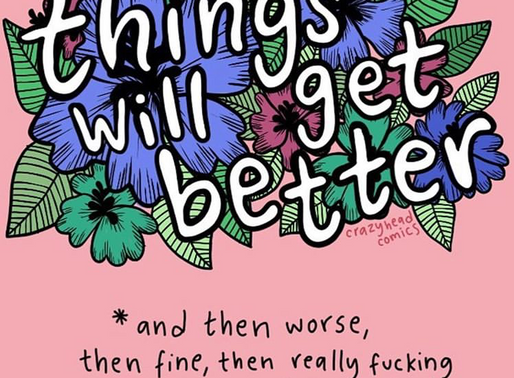 Things will get better ...