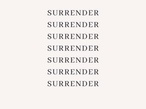 Surrender, surrender, surrender