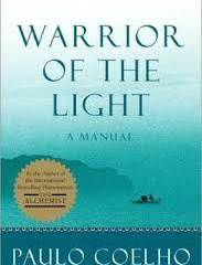 "A Quote from ""Warrior of the Light"" by Paulo Coelho"