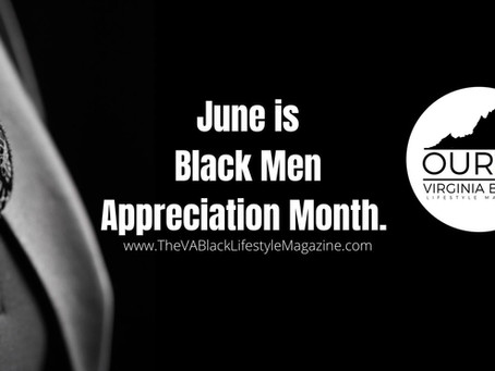 June is Black Men Appreciation Month!