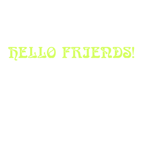 hello friends.png