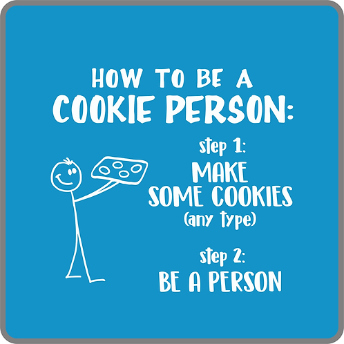 How to Be a Cookie Person