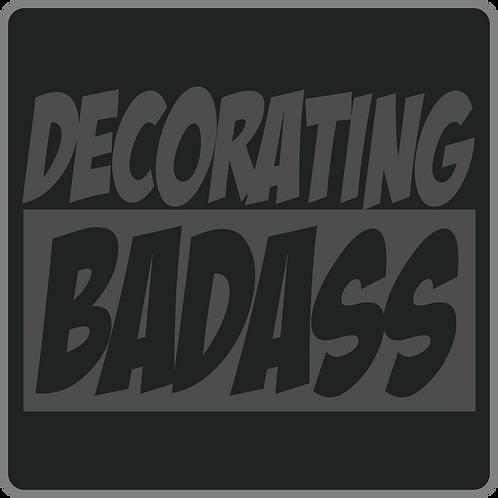 Decorating Badass