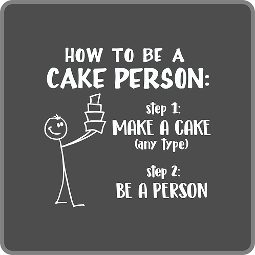 How to Be a Cake Person