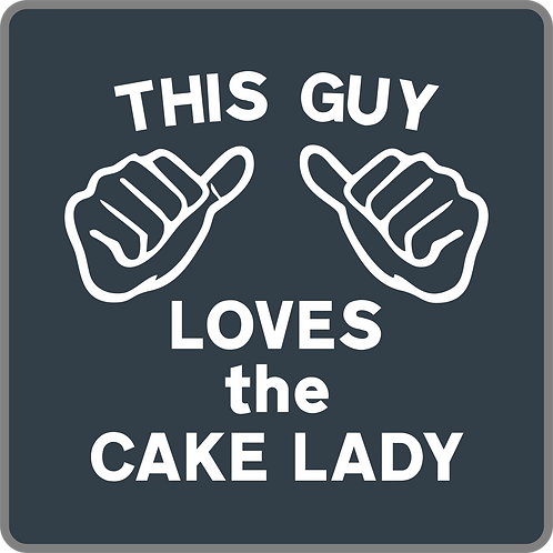 This Guy Loves the Cake Lady