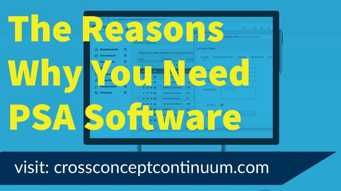 4 Reasons Why Your Business Needs PSA Software