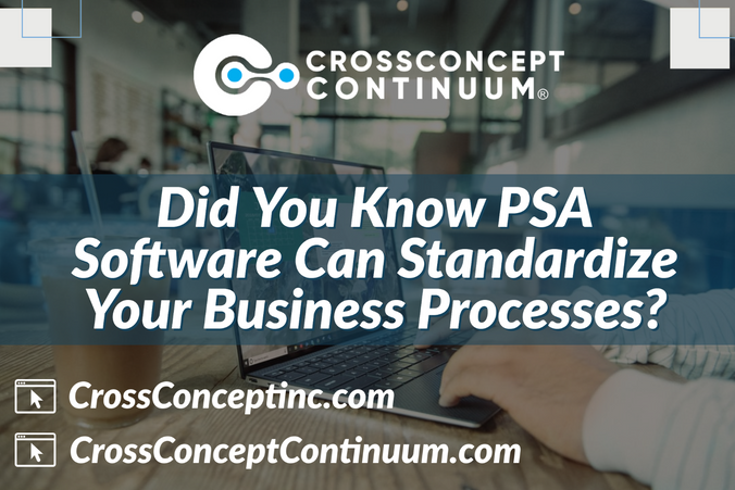 Did You Know PSA Software Can Standardize Your Business Processes?