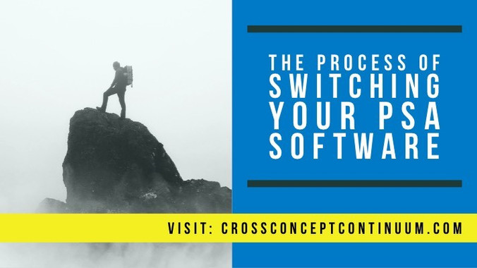 The Process of Switching Your PSA Software