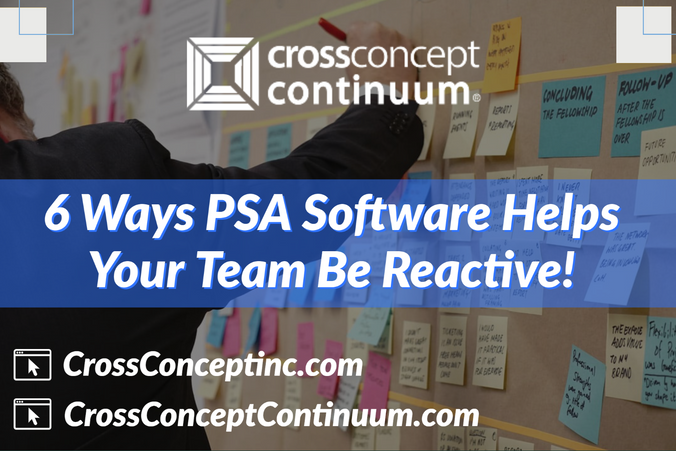 6 Ways PSA Software Helps Your Team Be Reactive
