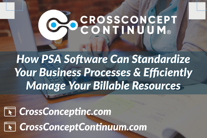 How PSA Software Can Standardize Your Business Processes & Efficiently Manage Your Resources