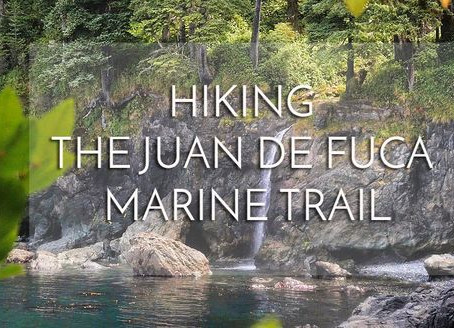 Hiking the Juan de Fuca Marine Trail