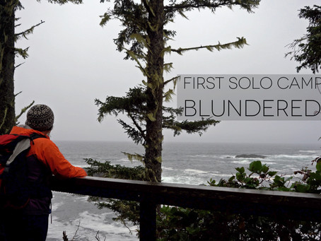 First Solo Camp Trip - Blundered