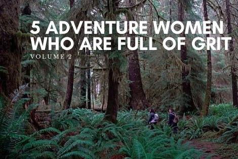 5 Women Adventure Videos That Are Full of Grit Volume 2