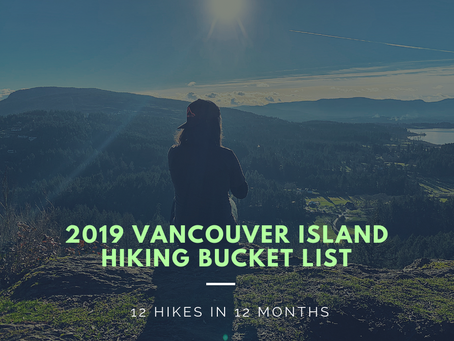 2019 Vancouver Island Hiking Bucket List - 12 Hikes in 12 Months