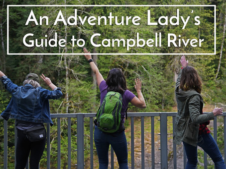 An Adventure Lady's Guide to Campbell River: Sass, Class, and Kicking Ass