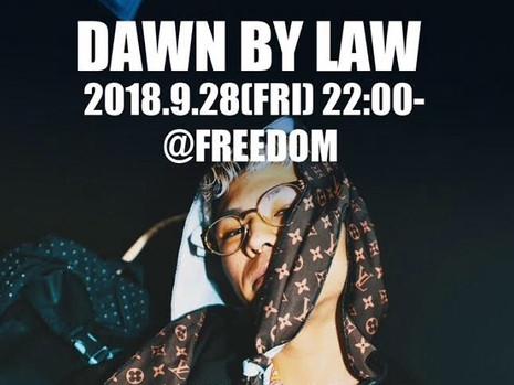 9/28(FRI) DAWN BY LAW @FREEDOM大分